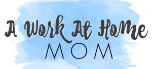 A Work At Home Mom